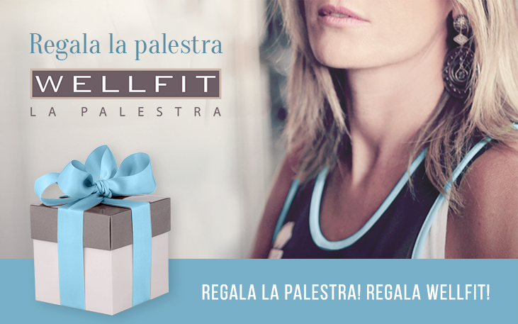 Wellfit Parma - Regala la palestra